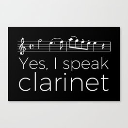 Yes, I speak clarinet Canvas Print