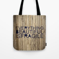 Everything Beautiful Is Fragile Tote Bag