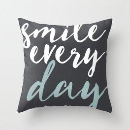 SMILE EVERY DAY Throw Pillow