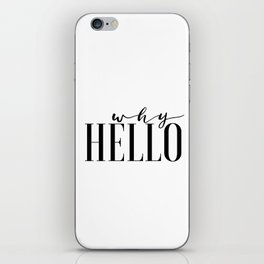 Hello Sign Printable Art Why Hello Gift Idea Valentines Day Decor Women Gift Inspirational Print iPhone Skin