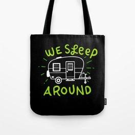 Camping Adventure Travel  - We Sleep Around Tote Bag