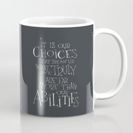 It is our choices Coffee Mug