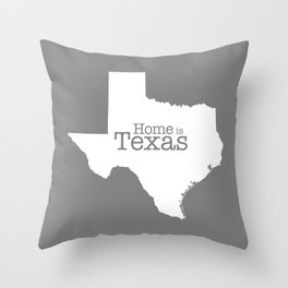 Home is Texas Throw Pillow