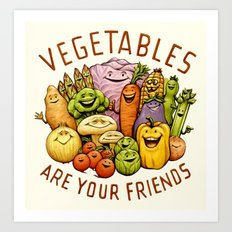 Vegetables Are Your Friends Art Print