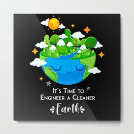 It's time to engineer a cleaner Earth cute planet Metal Print