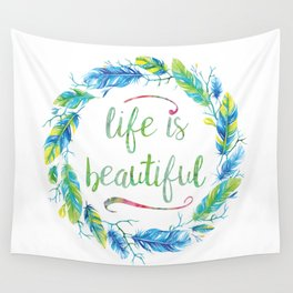 Life is Beautiful | Mimi Bondi Wall Tapestry