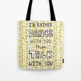 I'd rather dance #hatetolove Tote Bag