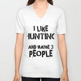 I like Hunting and Maybe Three People Unisex V-Neck
