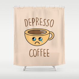 Depresso Coffee, Funny, Quote, Coffee Shower Curtain