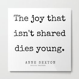 13         200220   Anne Sexton Quotes   Anne Sexton Poems Metal Print