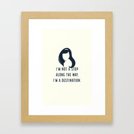 I'm not a stop along the way, I'm a destination - Blair Waldorf Framed Art Print