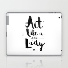 Act Like A Cat Lady Laptop & iPad Skin