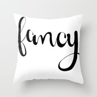 fancy Throw Pillows featuring FANCY by Bree Birdy Dinsdale