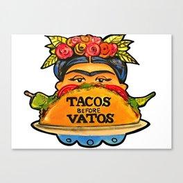 *TACOS BEFORE VATOS 2* Canvas Print