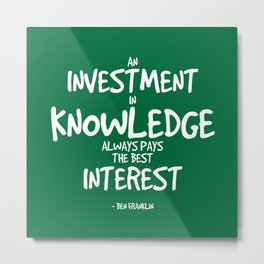 Investment in Knowledge Quote - Franklin Metal Print
