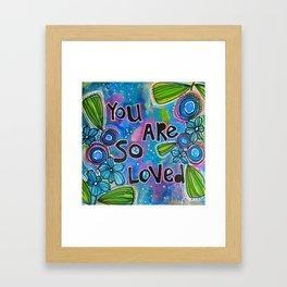 you are so loved Framed Art Print