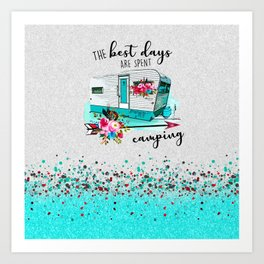 Happy Camper Flowers The Best Days Are Spent Camping  Art Print