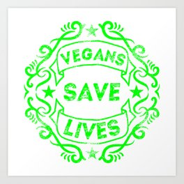 Vegans Save Lives Art Print
