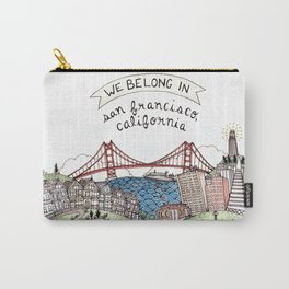 We Belong in San Francisco Carry-All Pouch