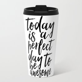 today is a perfect day to be awesome,bedroom decor,office decor,home office desk,quote prints,quotes Travel Mug