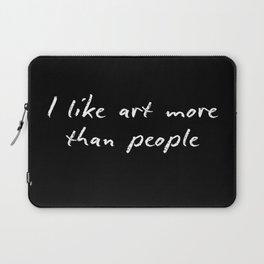 I like art more than people Laptop Sleeve