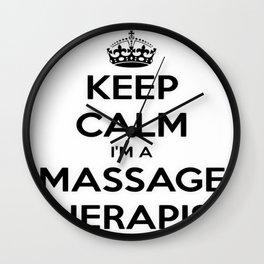 Keep Calm I Am A Massage Therapist Wall Clock