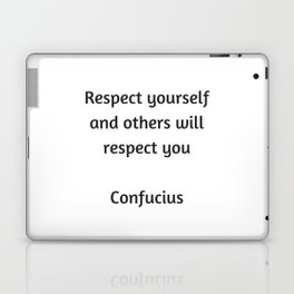 Confucius Quote - Respect yourself and others will respect you Laptop & iPad Skin