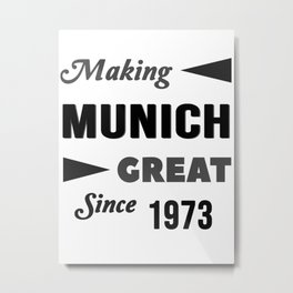 Making Munich Great Since 1973 Metal Print