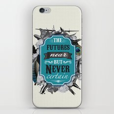 The Future's Near But Never Certain iPhone & iPod Skin