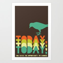 Today you have 5 Art Print