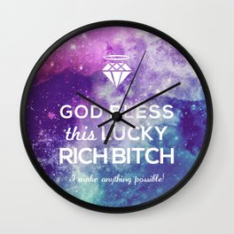 GOD BLESS RICH BITCH Wall Clock