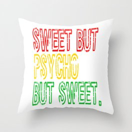 """""""Sweet But Psycho Sweet"""" Cute and simple tee design. Unique gift to your friends and family too!  Throw Pillow"""
