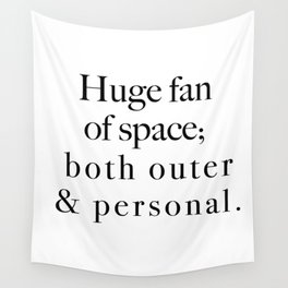 Huge fan of outer space - both outher & personal. Wall Tapestry