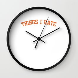 Things I Hate Slow Loading Low Battery and Weak Signal Social Medias Programmers Gadgets Gift Wall Clock