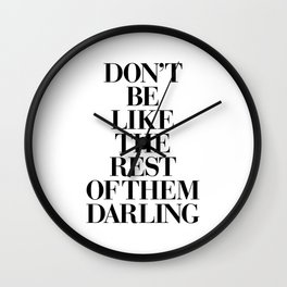 Don't Be Like the Rest of them Darling black-white typography poster black and white wall home decor Wall Clock
