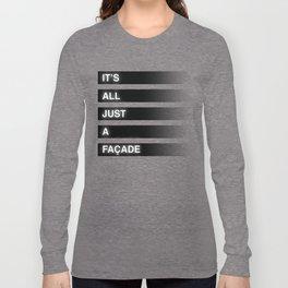 It's All Just a Facade (Fade) Long Sleeve T-shirt