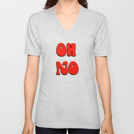 Oh no in Red and Yellow bright and Quirky Unisex V-Neck