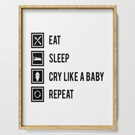 eat sleep cry like a baby cry like a toddler Serving Tray