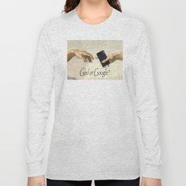 God's Gift - God or Google? Long Sleeve T-shirt