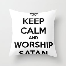Keep Calm and Worship Satan Throw Pillow