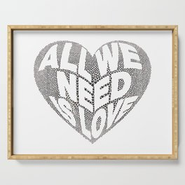 All we need is love Serving Tray