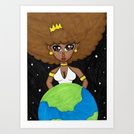 Be the queen of your own world Art Print