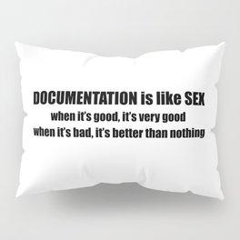 Documentation is like sex Pillow Sham