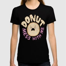 Donut Mess With Me Womens Fitted Tee MEDIUM Black