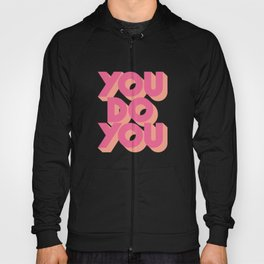 You Do You Block Type Pink Hoody