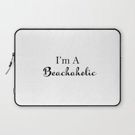 I'm A Beachaholic - Humorous Sayings - Typography - Minimal Art Laptop Sleeve