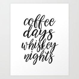FUNNY BAR DECOR, Coffee Days Whiskey Nights,Coffee Sign,Bar Decor,Cute Home Decor,Kitchen Decor,Drin Art Print