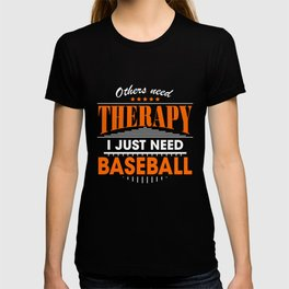 baseball is my therapy T-shirt