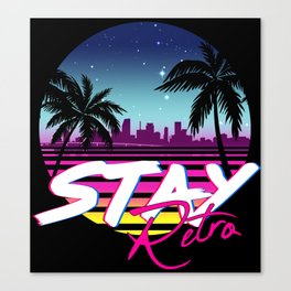 Stay Retro - Miami Synthwave 80s Canvas Print