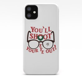 You'll Shoot Your Eye Out! iPhone Case